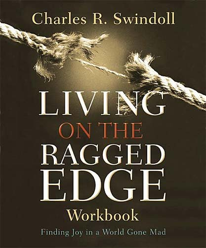 9781418503468: Living on the Ragged Edge Workbook: Finding Joy in a World Gone Mad