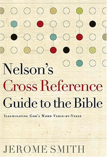 9781418504595: Nelson's Cross-Reference Guide to the Bible: Illuminating God's Word Verse-By-Verse