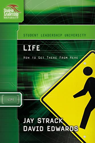 9781418505998: Life: How to Get There from Here (Student Leadership University Study Guide Series)