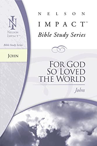 9781418506100: John (Nelson Impact Bible Study Guide)