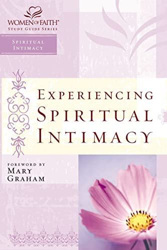 9781418507091: Experiencing Spiritual Intimacy: Women of Faith Study Guide Series