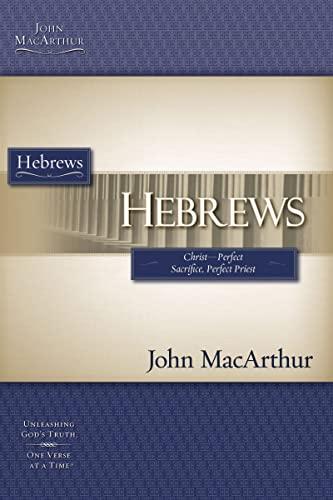 9781418508883: Hebrews: Christ-perfect Sacrifice, Perfect Priest (Macarthur Study Guide)
