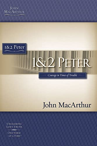 9781418508906: 1 & 2 Peter: Courage in Times of Trouble (Macarthur Bible Studies)