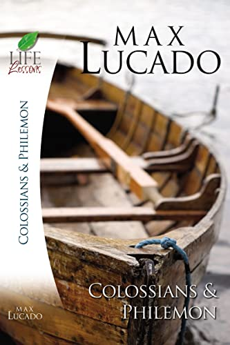 Colossians and   Philemon (Inspirational Bible Study; Life Lessons with Max Lucado): Lucado, Max