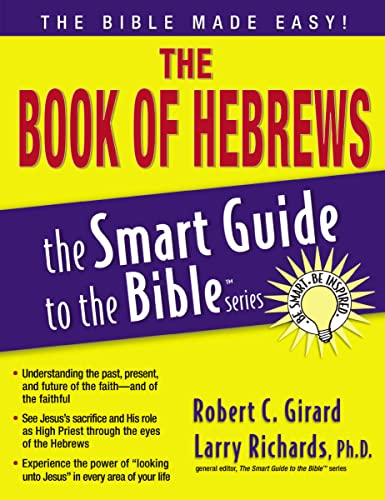 The Book of Hebrews (The Smart Guide to the Bible Series): Girard, Robert C.