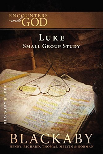Luke (Encounters With God) (1418526401) by Henry Blackaby; Richard Blackaby; Thomas Blackaby; Melvin Blackaby; Norman Blackaby