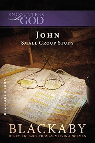 John: A Blackaby Bible Study Series (Encounters with God) (141852641X) by Blackaby, Henry; Blackaby, Richard; Blackaby, Tom; Blackaby, Melvin; Blackaby, Norman