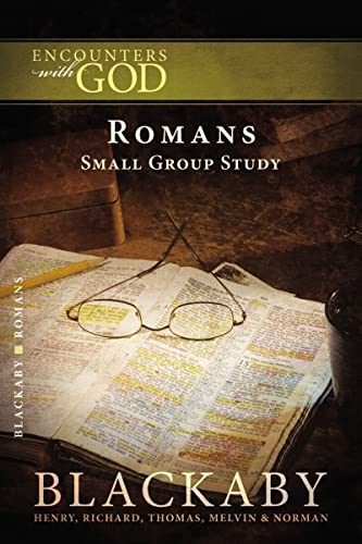 Romans: A Blackaby Bible Study Series (Encounters with God) (1418526436) by Henry Blackaby; Richard Blackaby; Thomas Blackaby; Melvin Blackaby; Norman Blackaby