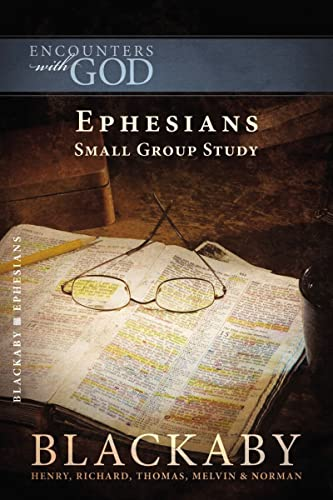 Ephesians: A Blackaby Bible Study Series (Encounters with God) (1418526479) by Blackaby, Henry; Blackaby, Richard; Blackaby, Tom; Blackaby, Melvin; Blackaby, Norman