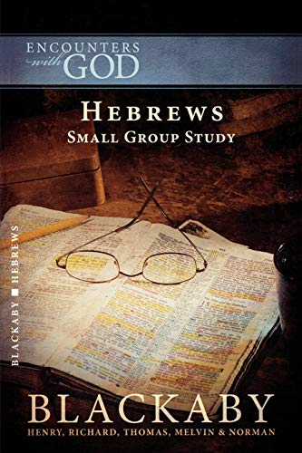 Hebrews: Small Group Study (Encounters With God) (1418526525) by Henry Blackaby; Richard Blackaby; Thomas Blackaby