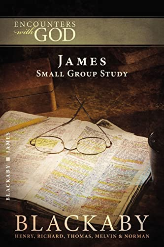 James: A Blackaby Bible Study Series (Encounters with God) (1418526533) by Henry Blackaby; Richard Blackaby; Tom Blackaby; Melvin Blackaby; Norman Blackaby