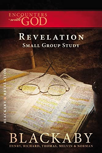 Revelation: A Blackaby Bible Study Series (Encounters with God) (1418526568) by Blackaby, Henry; Blackaby, Richard; Blackaby, Tom; Blackaby, Melvin; Blackaby, Norman