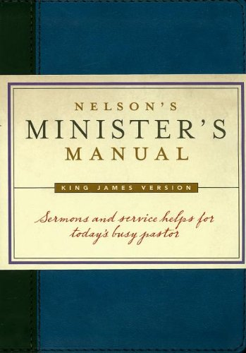 9781418527761: Nelson's Minister's Manual: King James Version
