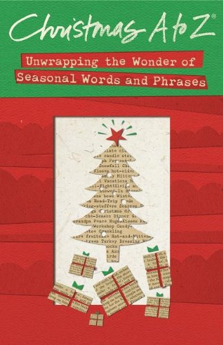 Christmas A to Z: Unwrapping the Wonder: Thomas Nelson