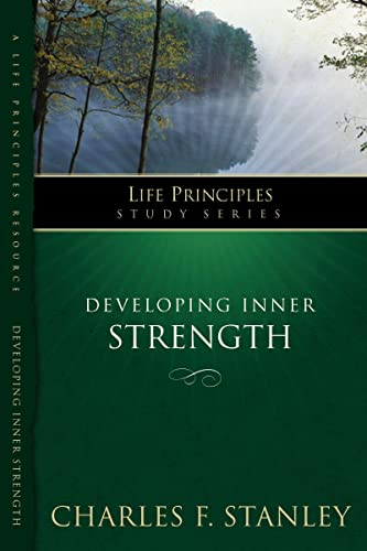 9781418528157: LPS: DEVELOPING INNER STRENGTH (Life Principles Study)