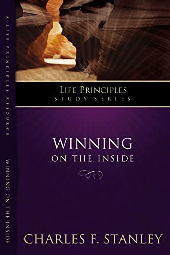 9781418528164: Winning on the Inside (Life Principles Study Series)