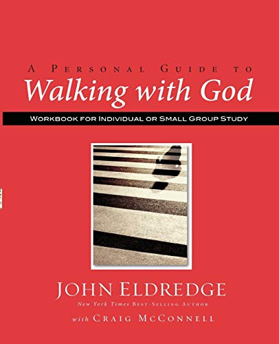 A Personal Guide to Walking with God (9781418528218) by Eldredge, John; McConnell, Craig