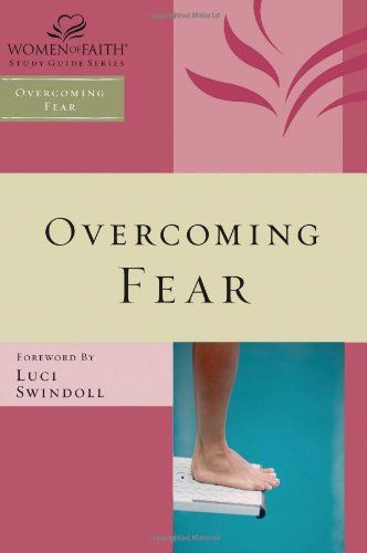 Overcoming Fear (Women of Faith Study Guide Series): Feinberg, Margaret