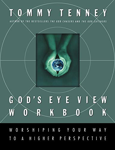 9781418532147: God's Eye View Workbook: Worshiping Your Way to a Higher Perspective
