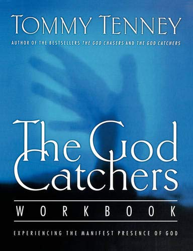 9781418532154: The God Catchers Workbook: Experiencing the Manifest Presence of God