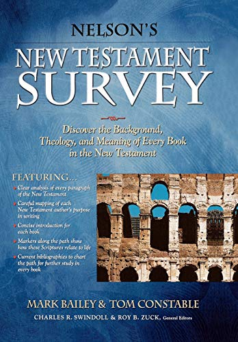 Nelson's New Testament Survey: Discovering the Essence, Background and Meaning About Every New...