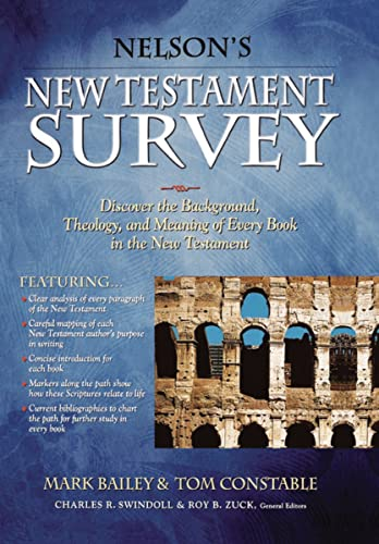 Nelsons New Testament Survey: Discover the Background, Theology and Meaning of Every Book in the ...