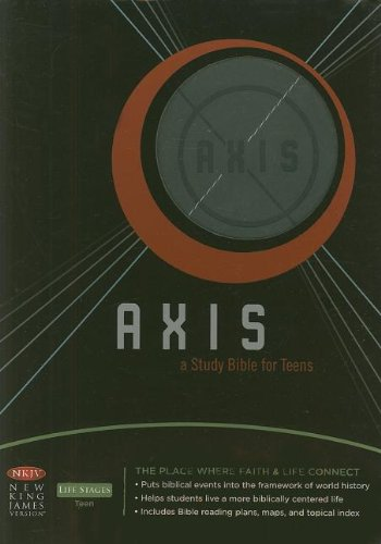 Axis: A Study Bible for Teens: Nelson, Thomas