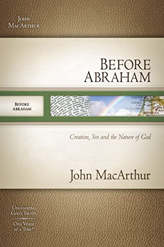 9781418533229: Before Abraham (MacArthur Old Testament Study Guides)