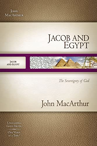 9781418533243: Jacob and Egypt: The Sovereignty of God (MacArthur Old Testament Study Guides)