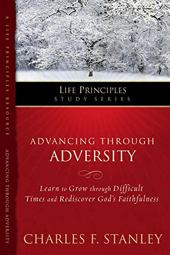 9781418533335: Advancing Through Adversity (Life Principles Study Series)