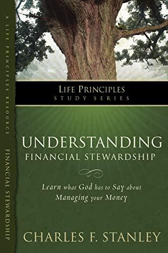 9781418533359: Understanding Financial Stewardship (The Life Principles Study Series)