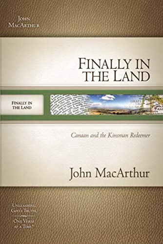 Finally in the Land: God Meets His People's Needs (141853403X) by John MacArthur