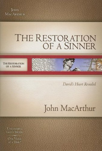 9781418534059: The Restoration of a Sinner: David's Heart Revealed (MacArthur Old Testament Study Guides)
