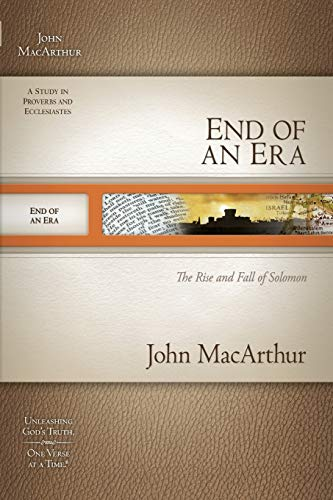 9781418534066: End of an Era: The Rise and Fall of Solomon (MacArthur Old Testament Study Guides)