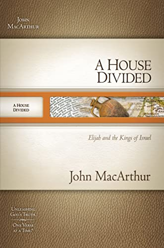 9781418536916: A House Divided: Elijah and the Kings of Israel (MacArthur Old Testament Study Guides)