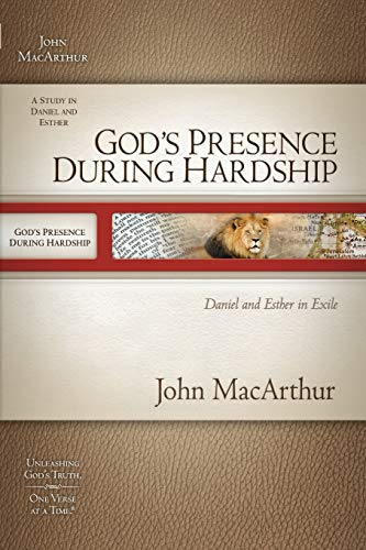9781418536930: God's Presence During Hardship: Daniel and Esther in Exile (Macarthur Old Testament Study Guide)