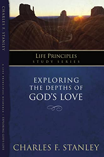 Exploring the Depths of God?s Love (Life: Charles Stanley