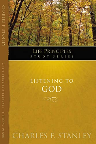 Listening to God (Life Principles Study Series) (9781418541156) by Charles F. Stanley (personal)