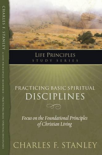 9781418541170: Practicing Basic Spiritual Disciplines (Life Principles Study Series)