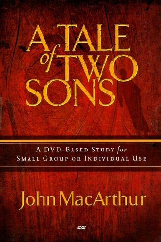 The Tale of Two Sons Dvd Church Kit: John MacArthur