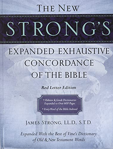 New Strongs Expanded Exhaustive Concordance Of The Bible