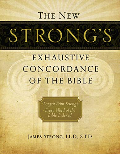 9781418541699: The New Strong's Exhaustive Concordance of the Bible (New Exhaustive Concordance of the Bible)