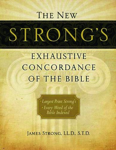 New Strongs Exhaustive Concordance Of The Bible S/S