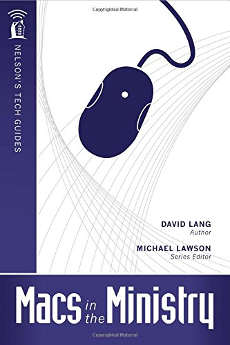 Macs in the Ministry (Nelson's Tech Guides) (1418541729) by David Lang