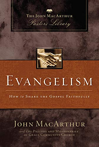 9781418543181: Evangelism: How to Share the Gospel Faithfully