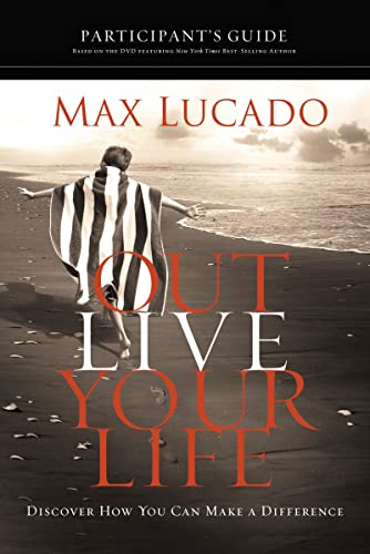 9781418543952: Outlive Your Life Participant's Guide: Discover How You Can Make a Difference