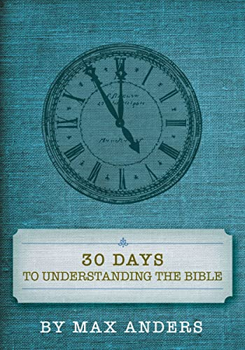 9781418545949: 30 Days to Understanding the Bible