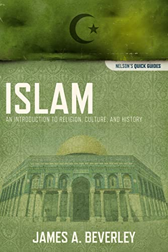 9781418545956: Islam: An Introduction to Religion, Culture, and History (Nelson's Quick Guides)
