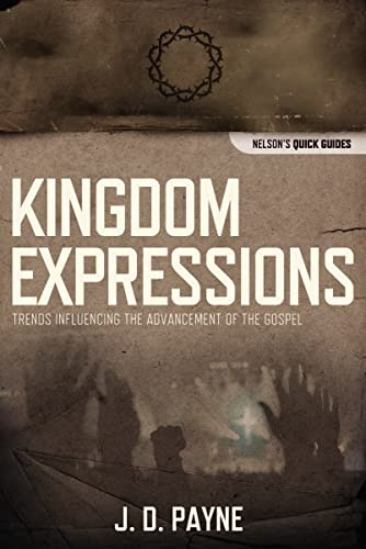 9781418545963: Kingdom Expressions: Trends Influencing the Advancement of the Gospel