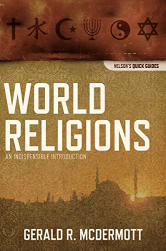 9781418545970: World Religions: An Indispensable Introduction (Nelson's Quick Guides)